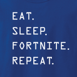 Eat Sleep Fortnite Repeat, Hoodie, Long-Sleeved, T-Shirt, Crew Sweatshirt, Women's Cut T-Shirt