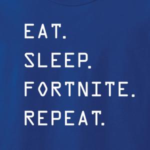 Eat Sleep Fortnite Repeat, Hoodie, Long-Sleeved, T-Shirt, Crew Sweatshirt, Women's Cut T-Shirt
