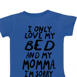 I Only Love My Bed and My Momma I'm Sorry, Onesie, Royal Blue