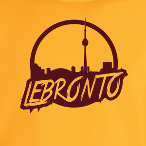 Lebronto - Lebron James - Toronto, Hoodie, Long-Sleeved, T-Shirt, Crew Sweatshirt, Women's Cut T-Shirt