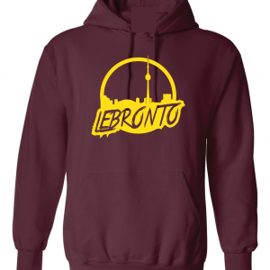 Lebronto - Lebron James - Toronto, Maroon, Hoodie