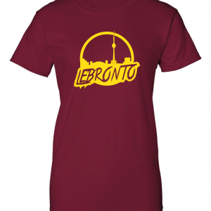 Lebronto - Lebron James - Toronto, Maroon, Women's Cut T-Shirt