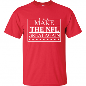 Make the NFL Great Again, Red, T-Shirt