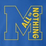 All or Nothing Michigan, Hoodie, Long-Sleeved Shirt, T-Shirt, Crew Sweatshirt, Women's Cut T-Shirt